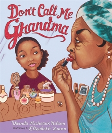 Don't Call Me Grandma, Nelson, Vaunda Micheaux