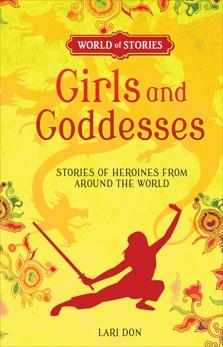 Girls and Goddesses: Stories of Heroines from around the World, Don, Lari