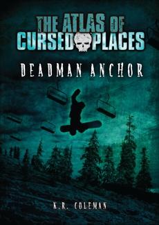 Deadman Anchor, Coleman, K. R.