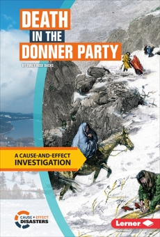 Death in the Donner Party: A Cause-and-Effect Investigation, Oachs, Emily Rose