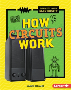 How Circuits Work, Roland, James