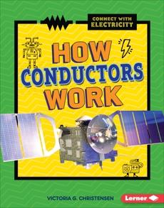 How Conductors Work, Christensen, Victoria G.