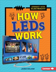 How LEDs Work, Roland, James