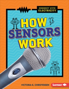 How Sensors Work, Christensen, Victoria G.
