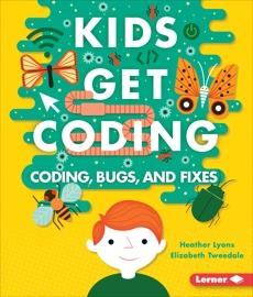 Coding, Bugs, and Fixes, Lyons, Heather & Tweedale, Elizabeth