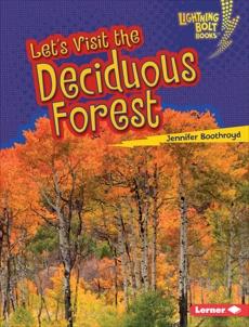 Let's Visit the Deciduous Forest, Boothroyd, Jennifer