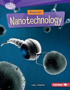 Discover Nanotechnology, Amstutz, Lisa J.