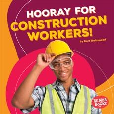 Hooray for Construction Workers!, Waldendorf, Kurt