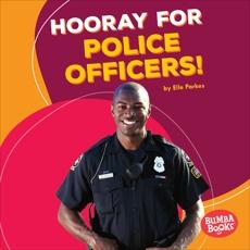 Hooray for Police Officers!, Parkes, Elle