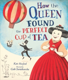 How the Queen Found the Perfect Cup of Tea, Hosford, Kate & Hosford� Kate