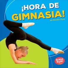 ¡Hora de gimnasia! (Gymnastics Time!), Flynn, Brendan