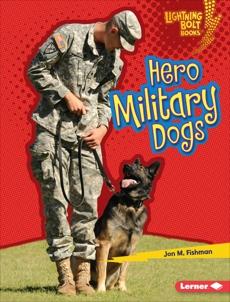 Hero Military Dogs, Fishman, Jon M.