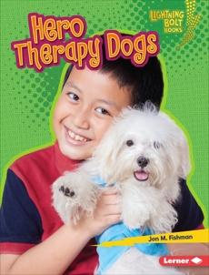 Hero Therapy Dogs, Fishman, Jon M.