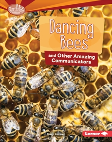 Dancing Bees and Other Amazing Communicators, Lindeen, Mary