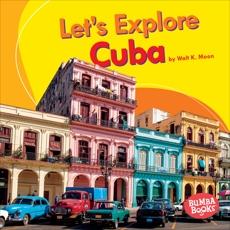Let's Explore Cuba, Moon, Walt K.