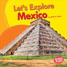 Let's Explore Mexico, Moon, Walt K.