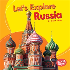 Let's Explore Russia, Moon, Walt K.