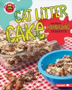 Cat Litter Cake and Other Horrifying Desserts, Vega, Ali