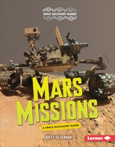 Mars Missions: A Space Discovery Guide, Silverman, Buffy