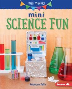 Mini Science Fun, Felix, Rebecca