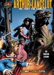 Arthur & Lancelot: The Fight for Camelot [An English Legend], Limke, Jeff