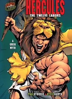 Hercules: The Twelve Labors [A Greek Myth], Storrie, Paul D.