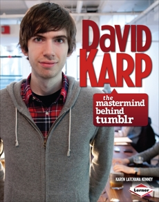 David Karp: The Mastermind behind Tumblr, Kenney, Karen Latchana