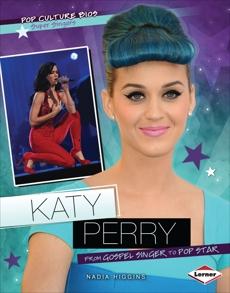 Katy Perry: From Gospel Singer to Pop Star, Higgins, Nadia