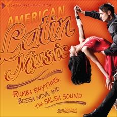 American Latin Music: Rumba Rhythms, Bossa Nova, and the Salsa Sound, Doeden, Matt