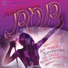 American Pop: Hit Makers, Superstars, and Dance Revolutionaries, Kaplan, Arie