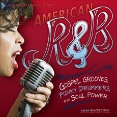American R & B: Gospel Grooves, Funky Drummers, and Soul Power, Mendelson, Aaron