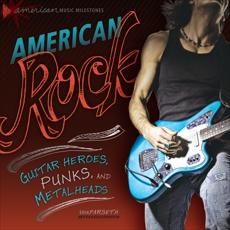 American Rock: Guitar Heroes, Punks, and Metalheads, Farseth, Erik