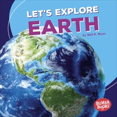 Let's Explore Earth, Moon, Walt K.