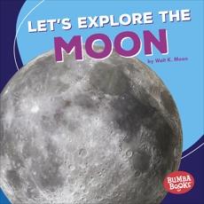 Let's Explore the Moon, Moon, Walt K.