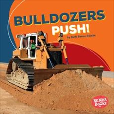 Bulldozers Push!, Reinke, Beth Bence