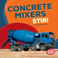 Concrete Mixers Stir!, Reinke, Beth Bence