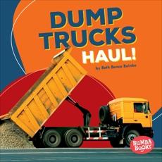 Dump Trucks Haul!, Reinke, Beth Bence