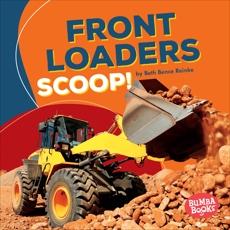 Front Loaders Scoop!, Reinke, Beth Bence