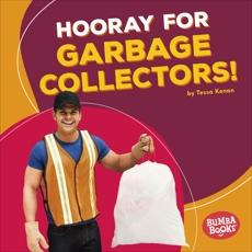 Hooray for Garbage Collectors!, Kenan, Tessa