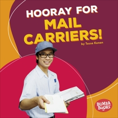 Hooray for Mail Carriers!, Kenan, Tessa