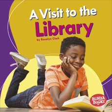 A Visit to the Library, Clark, Rosalyn