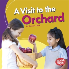 A Visit to the Orchard, Clark, Rosalyn