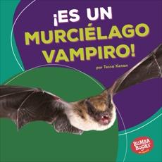¡Es un murciélago vampiro! (It's a Vampire Bat!), Kenan, Tessa
