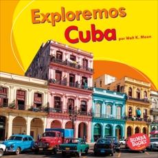 Exploremos Cuba (Let's Explore Cuba), Moon, Walt K.