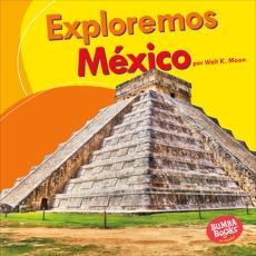 Exploremos México (Let's Explore Mexico), Moon, Walt K.