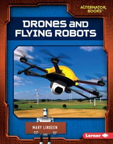 Drones and Flying Robots, Lindeen, Mary