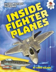 Inside Fighter Planes, Oxlade, Chris
