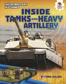 Inside Tanks and Heavy Artillery, Oxlade, Chris