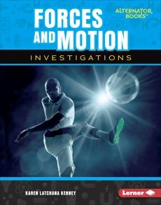 Forces and Motion Investigations, Kenney, Karen Latchana
