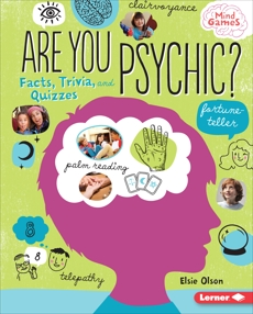 Are You Psychic?: Facts, Trivia, and Quizzes, Olson, Elsie